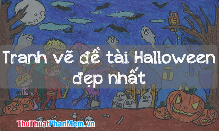 Tranh vẽ đề tài Halloween đẹp nhất