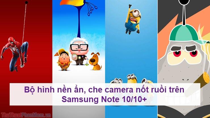 Bộ hình nền ẩn, che camera nốt ruồi trên Samsung Note 10,10+