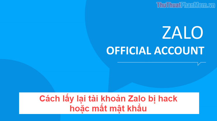 Cách lấy lại tài khoản Zalo bị hack hoặc mất mật khẩu