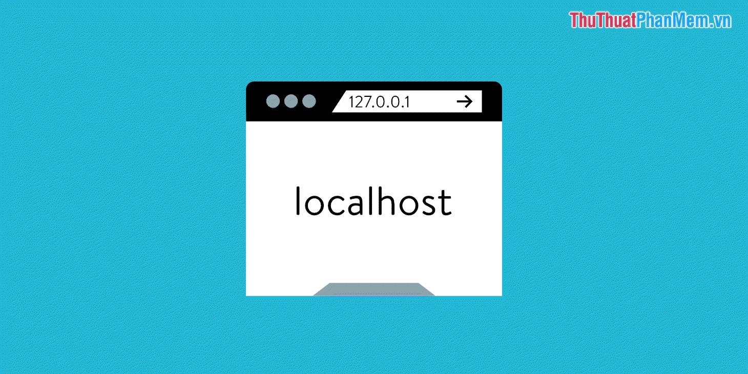 Localhost ám chỉ thuật ngữ Máy chủ chạy trên máy tính cá nhân