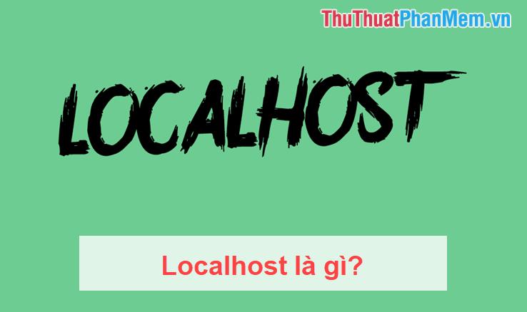 Localhost là gì