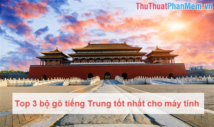 Top 3 bộ gõ tiếng Trung tốt nhất cho máy tính