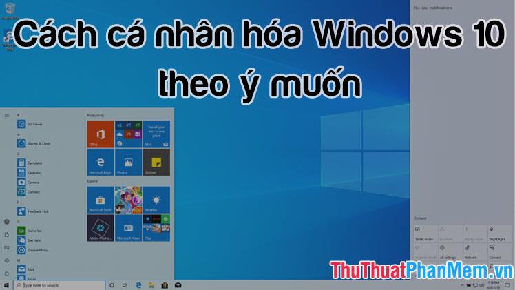 Cách cá nhân hóa Windows 10 theo ý muốn