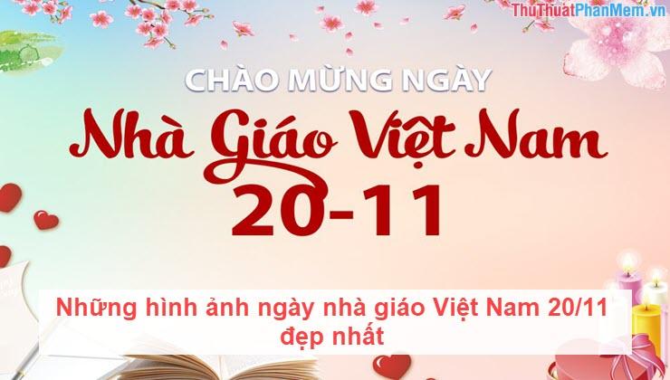 Những hình ảnh ngày nhà giáo Việt Nam 20/11 đẹp nhất