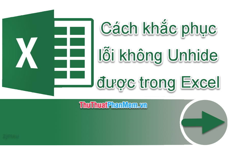 Cách khắc phục lỗi không unhide được trong Excel