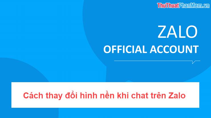 Cách thay đổi hình nền khi chat trên Zalo