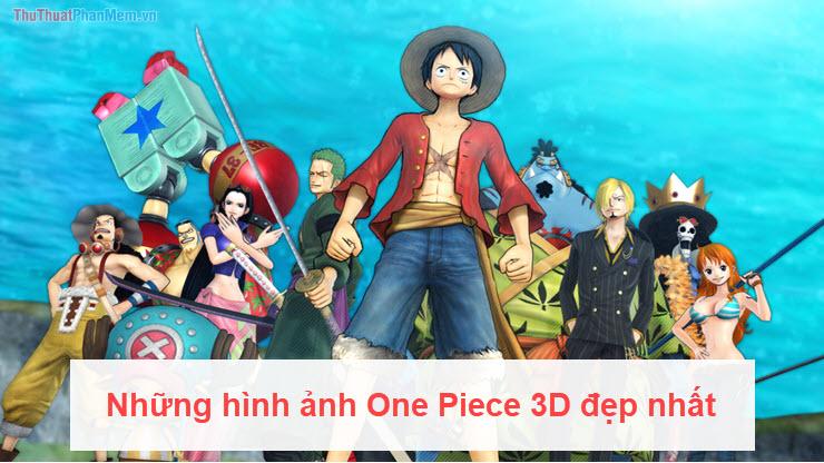 Những hình ảnh One Piece 3D đẹp nhất