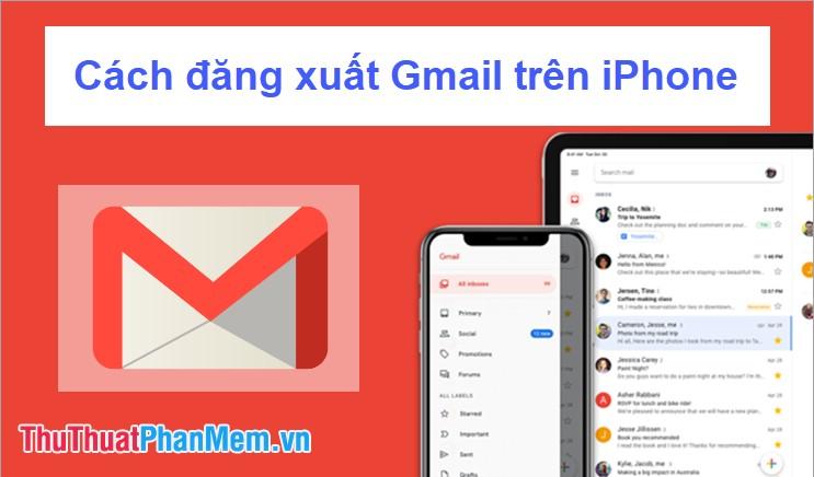 Cách đăng xuất Gmail trên iPhone