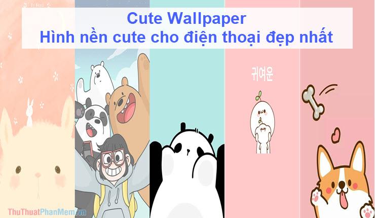 Cute Wallpaper - Hình nền cute cho điện thoại đẹp nhất
