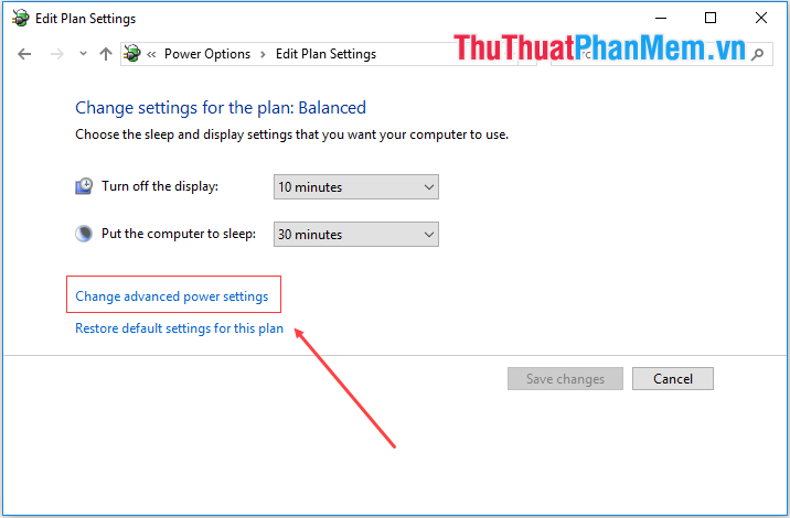 Chọn Change advanced power settings
