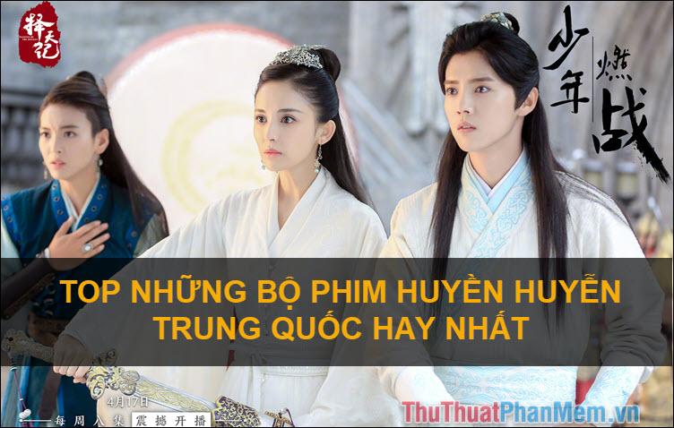 Top những bộ phim huyền huyễn Trung Quốc