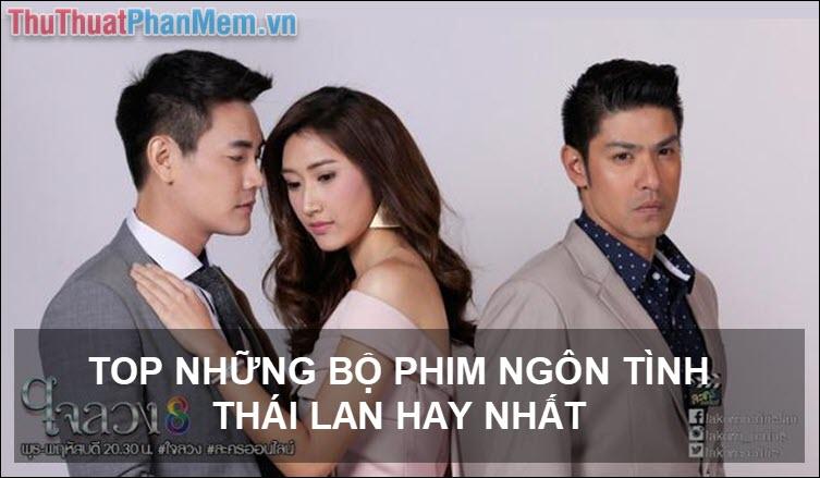 Top những bộ phim ngôn tình Thái Lan hay nhất