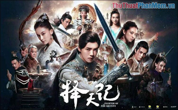 Trạch Thiên Ký – Fighter of the Destiny (2017)
