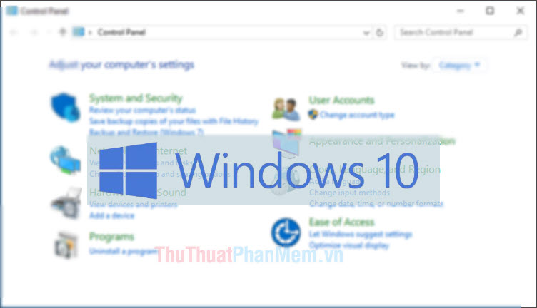 Cách vào Control Panel trên Win 10, cách truy cập Control Panel trên Windows 10