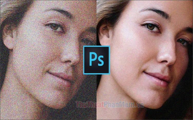 Hướng dẫn cách khử Noise trong Photoshop