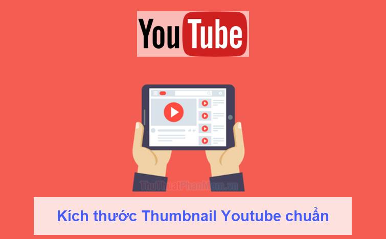 Kích thước Thumbnail Youtube chuẩn