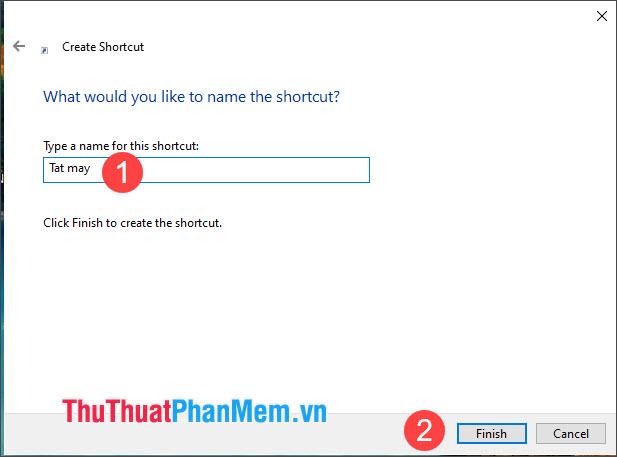 Đặt tên cho Shortcut và nhấn Finish