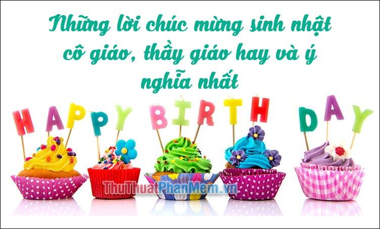 Những lời chúc mừng sinh nhật cô giáo, thầy giáo hay và ý nghĩa nhất