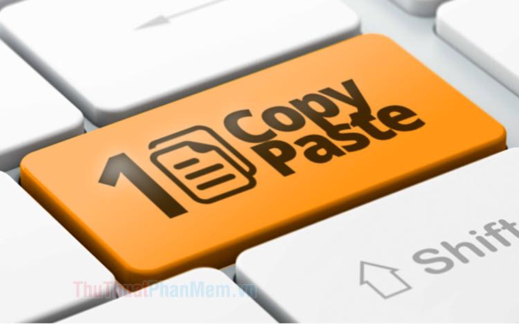 Phím tắt Copy, Paste để sao chép văn bản, file, thư mục