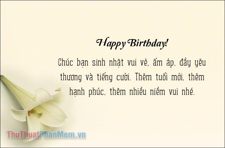 Chúc bạn sinh nhật vui vẻ, ấm áp, đầy yêu thương và tiếng cười