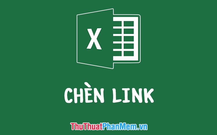 Hướng dẫn cách chèn Link vào filel Excel