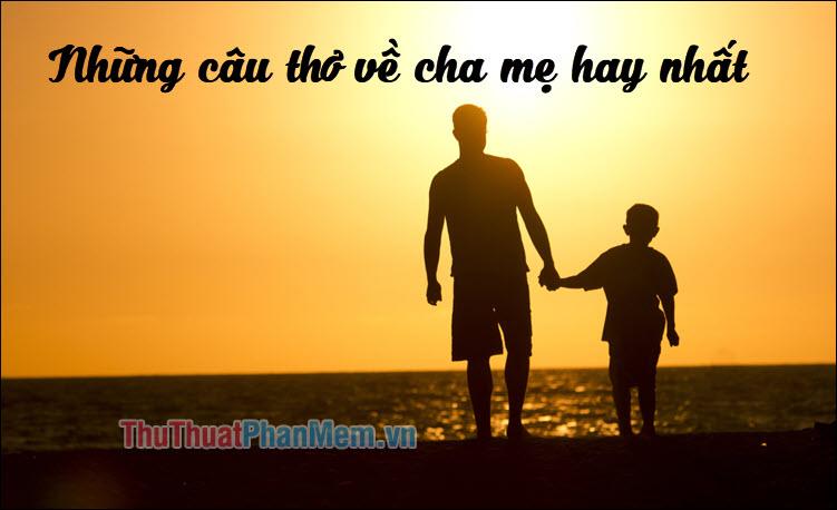 Những câu thơ về cha mẹ hay nhất