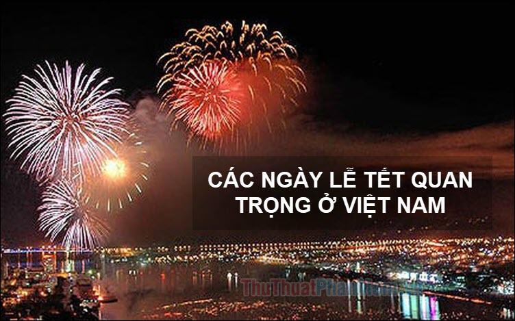 Những ngày lễ tết quan trọng ở Việt Nam