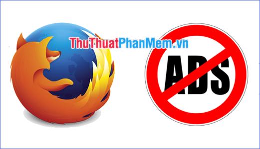 Cách chặn quảng cáo trên Firefox