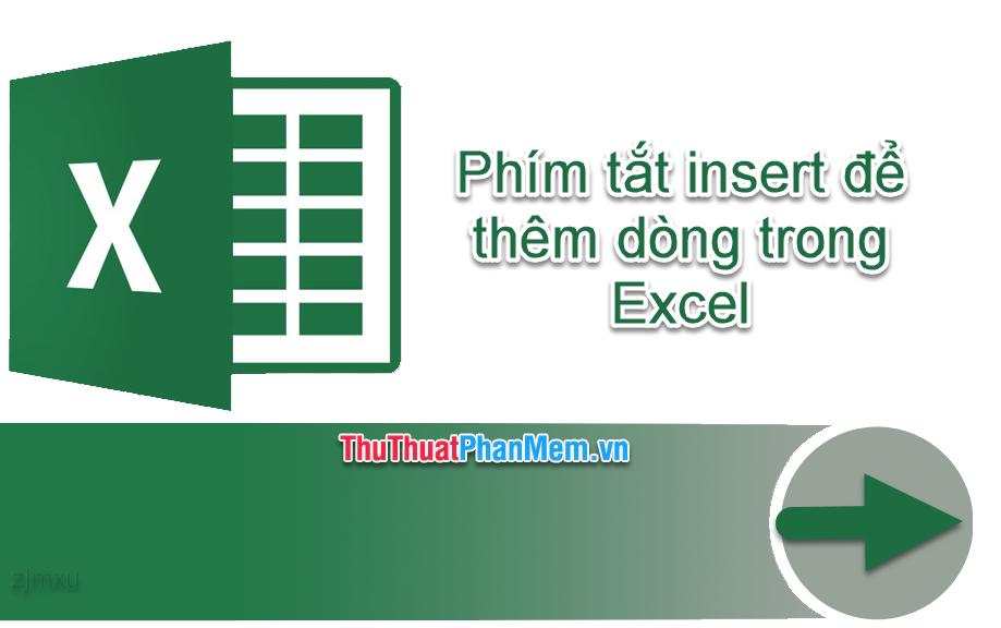 Phím tắt insert dòng trong Excel - Phím tắt chèn dòng Excel