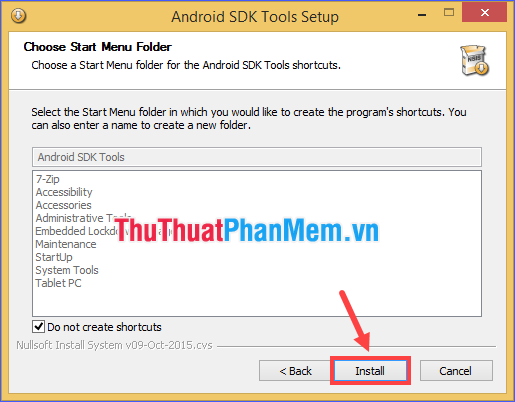 Chọn thư mục Start Menu chứa đường dẫn của Android SDK rồi ấn Install