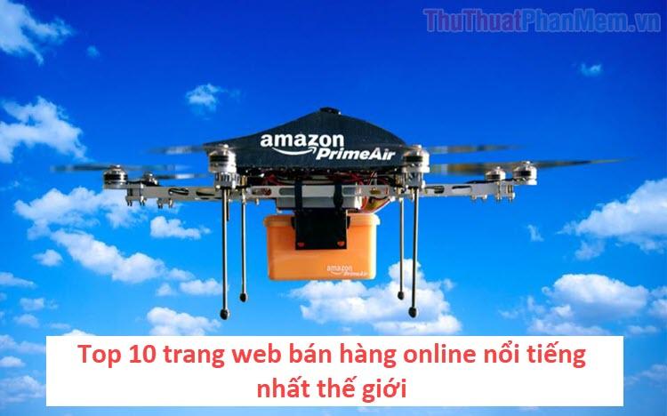Top 10 trang web bán hàng online nổi tiếng nhất thế giới
