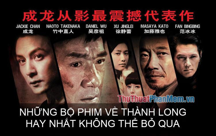 Những phim của Thành Long hay nhất không thể bỏ qua