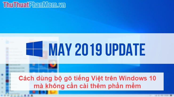 Cách dùng bộ gõ tiếng Việt trên Windows 10 mà không cần cài thêm phần mềm