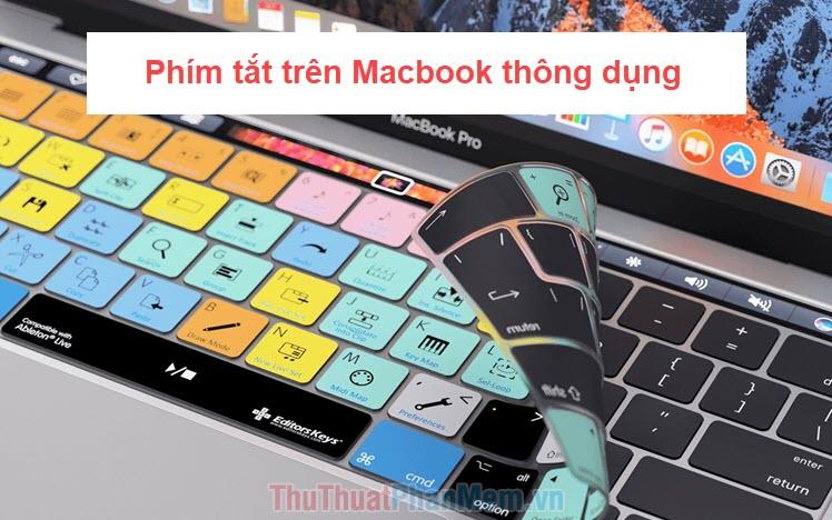 Các phím tắt Macbook thông dụng