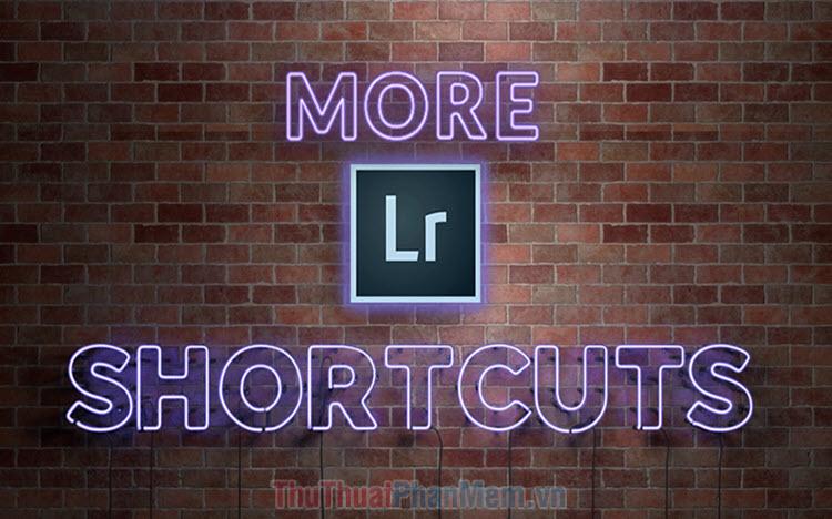 Phím tắt Lightroom - Toàn bộ phím tắt Adobe Lightroom cần dùng