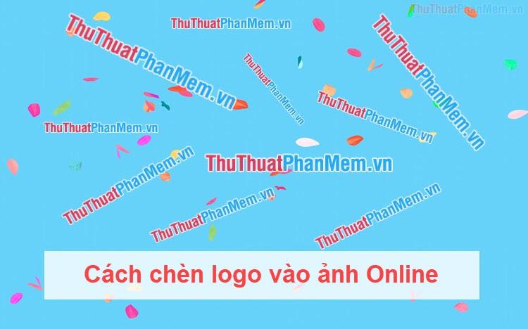 Cách chèn logo vào ảnh Online