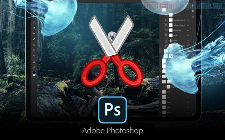 Hướng dẫn cách cắt ảnh theo ý muốn trong Photoshop