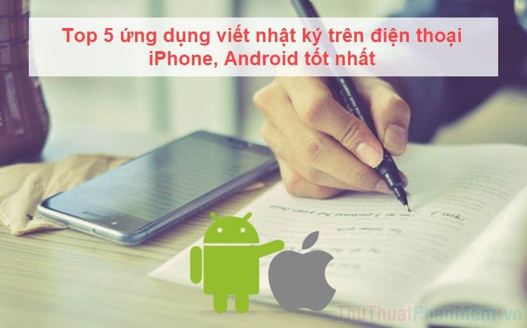 Top 5 ứng dụng viết nhật ký trên điện thoại iPhone, Android tốt nhất