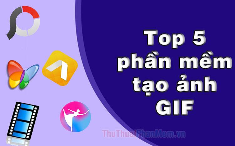 Top 5 phần mềm tạo ảnh GIF tốt nhất