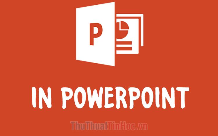Cách in PowerPoint