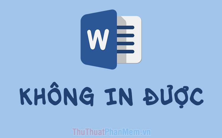Cách khắc phục lỗi không in được file Word