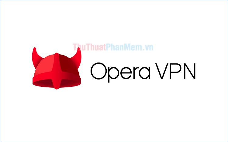 Hướng dẫn cách sử dụng VPN trên trình duyệt Opera