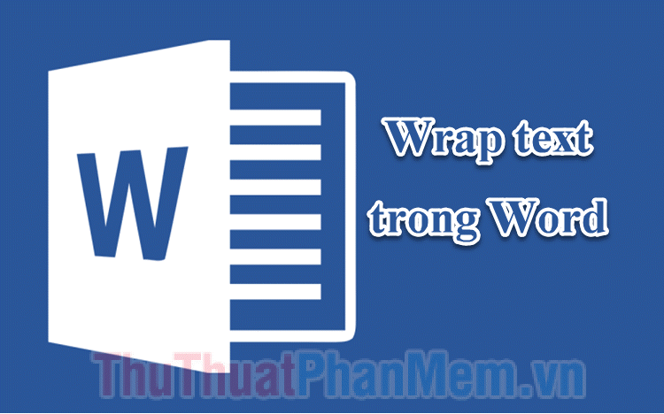 Wrap text trong Word