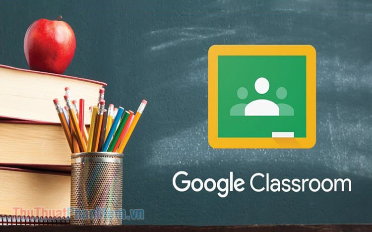 Hướng dẫn sử dụng Google Classroom cho sinh viên