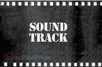 Ý nghĩa của soundtrack