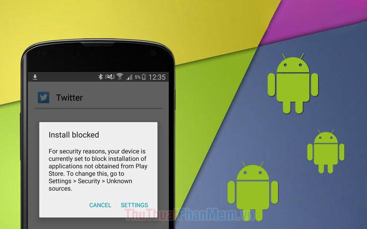Cách cài ứng dụng từ nguồn không xác định trên Android