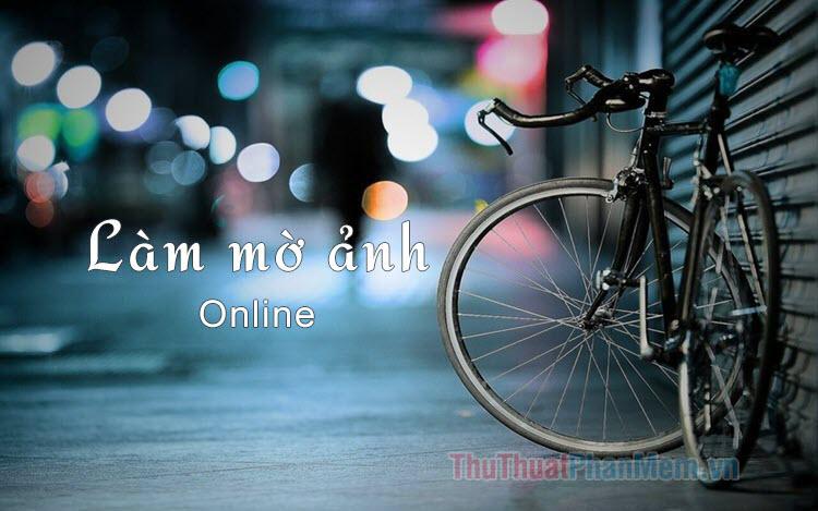 Cách làm mờ ảnh online