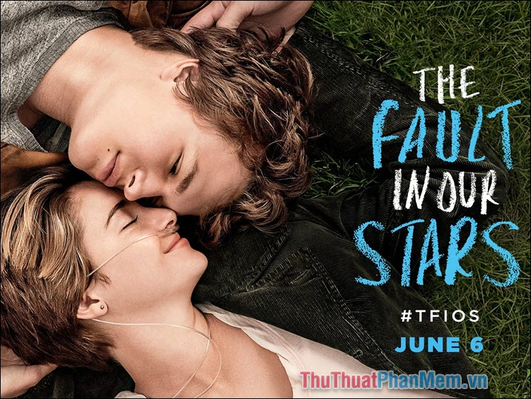 The Fault in Our Stars – Lỗi của những vì sao (2014)