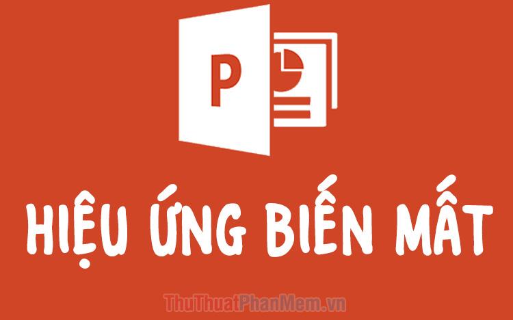 Cách sử dụng hiệu ứng biến mất trong PowerPoint