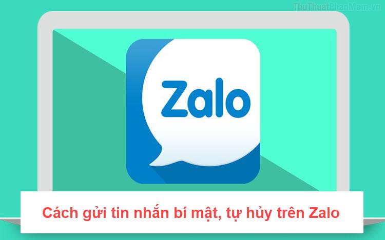 Cách gửi tin nhắn bí mật, tự hủy trên Zalo